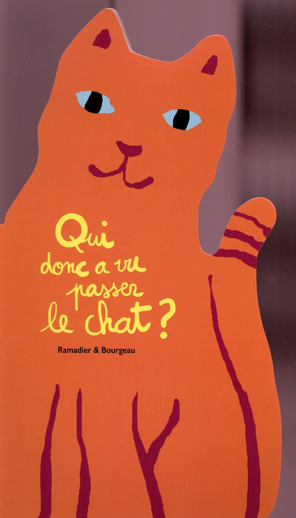 Qui donc a vu passer le chat ? / Ramadier & Bourgeau | Ramadier, Cédric (1968-....)