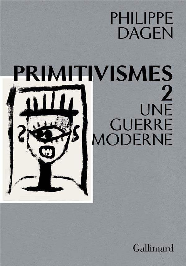 PRIMITIVISMES T2 : UNE GUERRE MODERNE