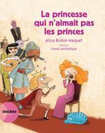 la princesse qui n'aimait pas les princes - Alice Briere-Haquet, Lionel  Larcheveque