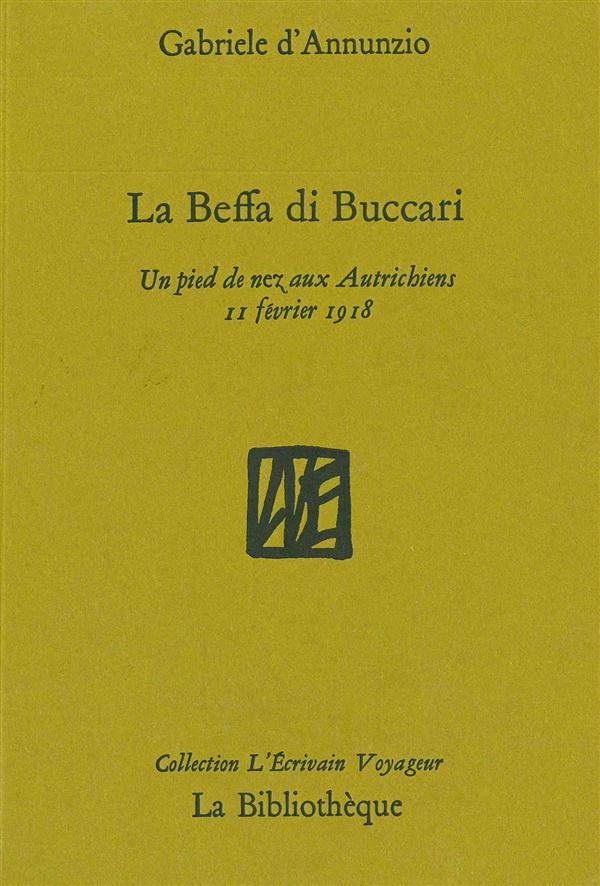 La Beffa di Buccari ; trois bouteilles à la mer