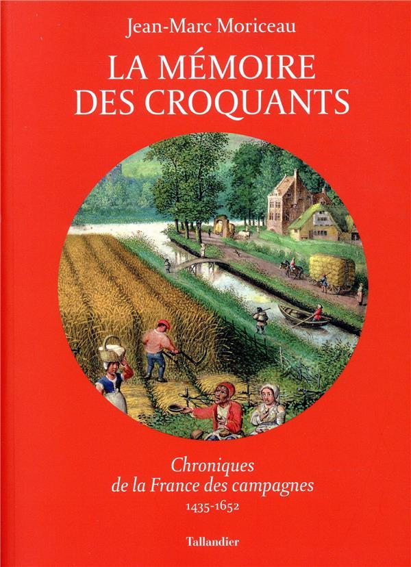 LA MEMOIRE DES CROQUANTS : CHRONIQUE DE LA FRANCE PAYSANNE 1435-1652