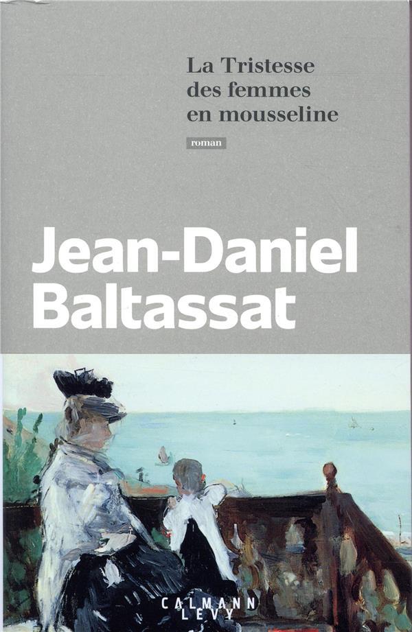 LA TRISTESSE DES FEMMES EN MOUSSELINE