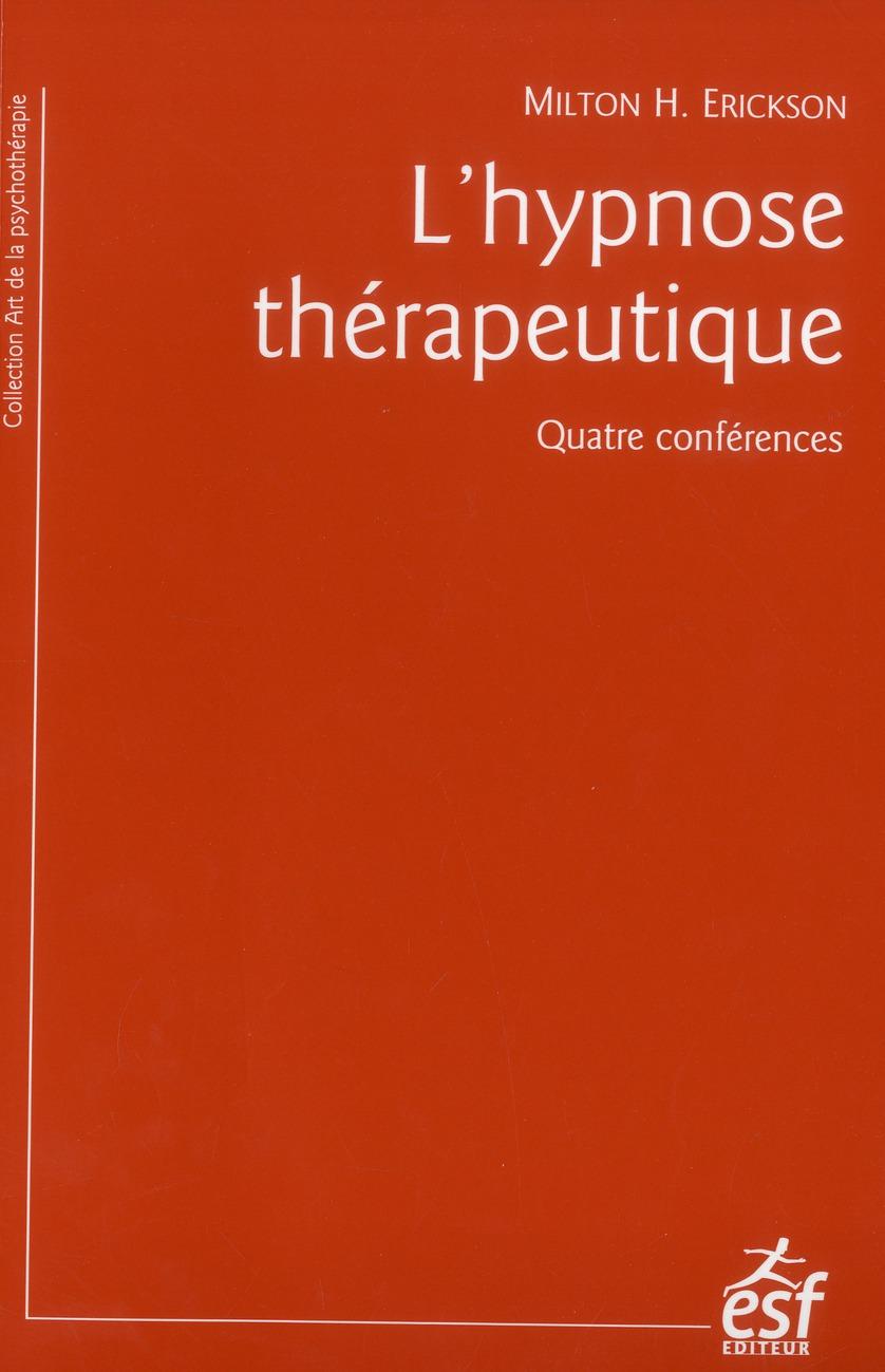 L'Hypnose Therapeutique ; Quatre Conferences (5e Edition)