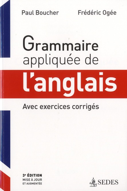 Grammaire Appliquee De L'Anglais ; Avec Exercices Corriges (3e Edition)