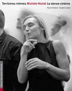 alternatives theatrales ; territoires intimes, Michèle Noiret, la danse cinéma - Collectif