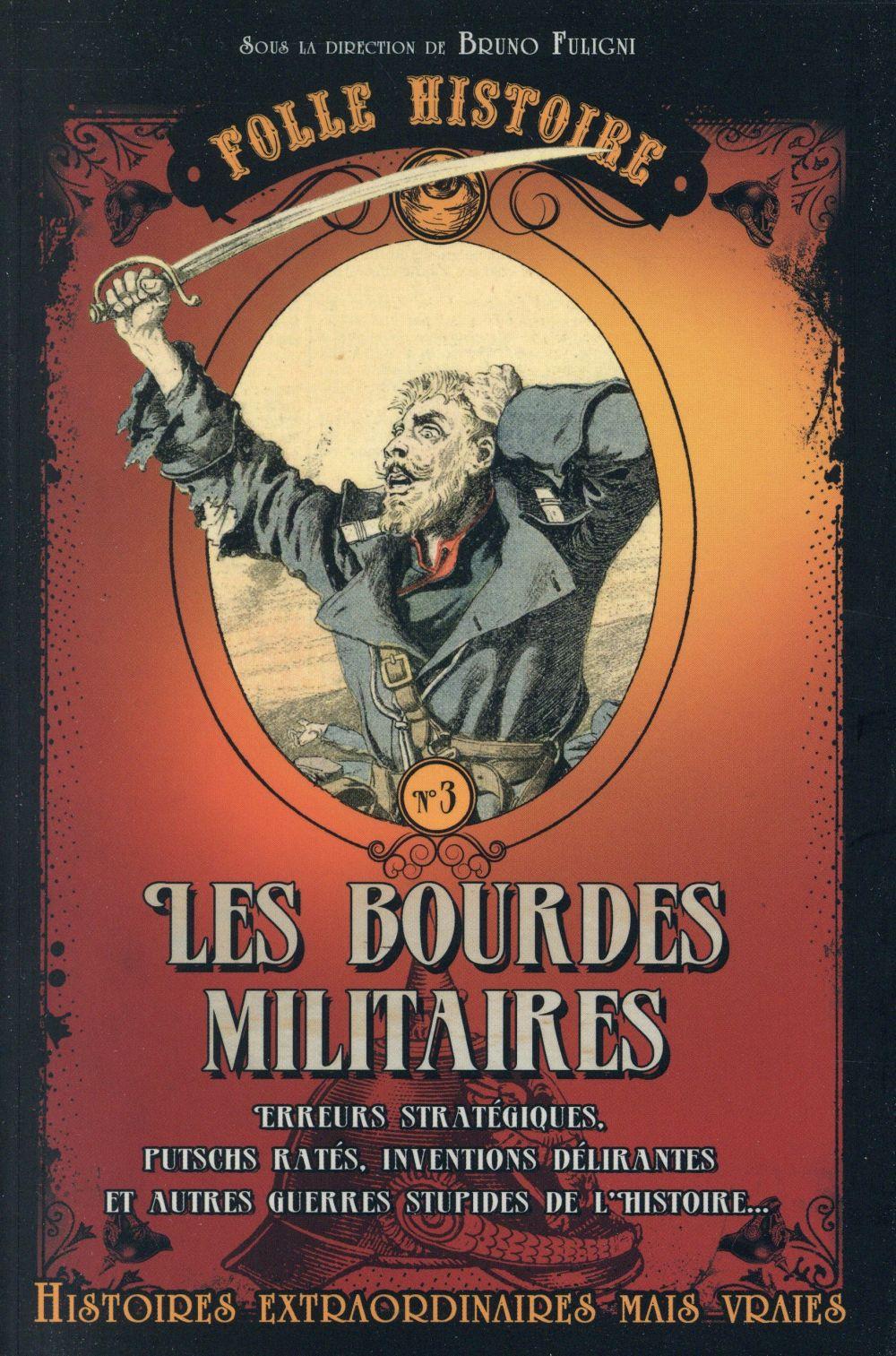 Les bourdes militaires | Fuligni, Bruno (1968-). Directeur de publication