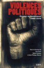 Couverture de Violences politiques ; Europe et Amériques, 1960-1979
