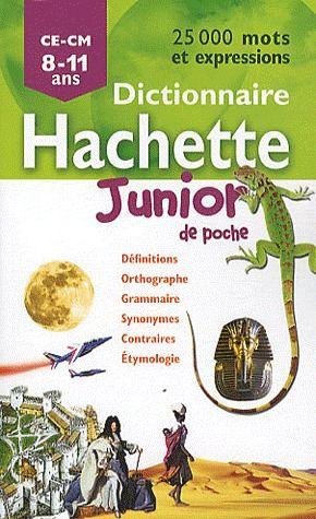 Dictionnaire Hachette Junior De Poche ; Ce/Cm ; 8/11 Ans