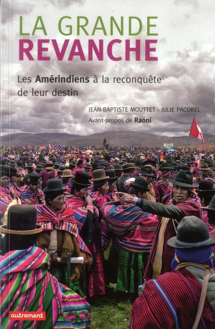 LA GRANDE REVANCHE : LES AMERINDIENS A LA RECONQUETE DE LEUR DESTIN