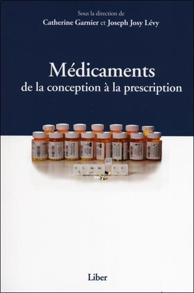 Medicaments - De La Conception A La Prescription