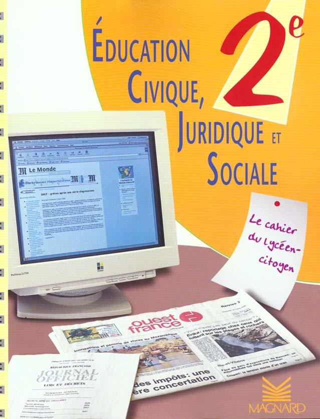 Education Civique Juridique Et Sociale ; 2nde ; Cahier De L'Eleve