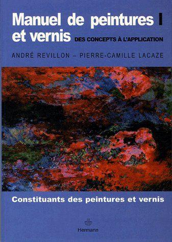 Manuel De Peinture Et Vernis-T1 Des Concepts A L'Applic
