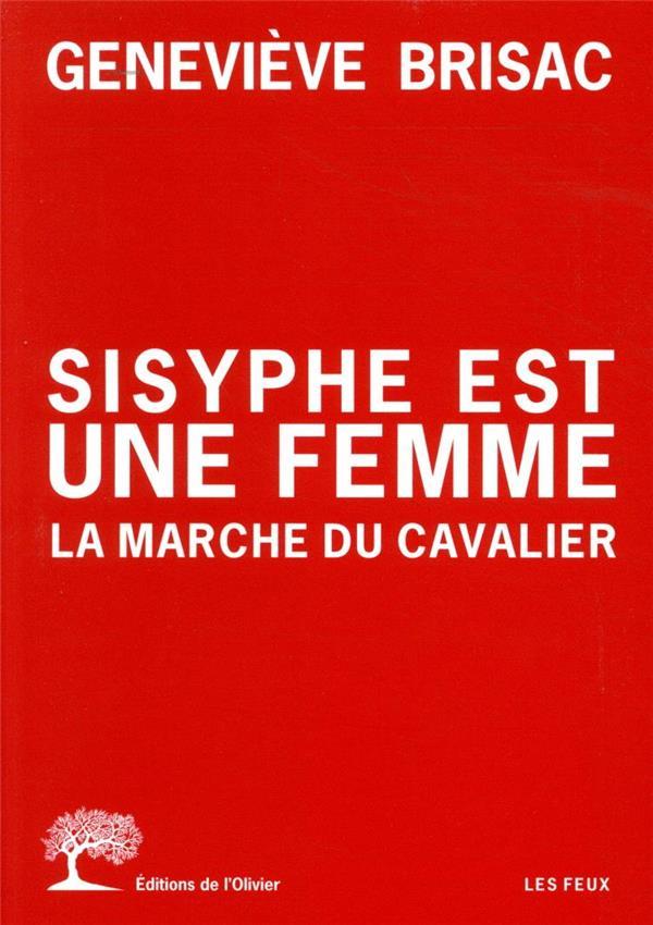 SISYPHE EST UNE FEMME : LA MARCHE DU CAVALIER