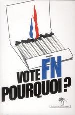 Couverture de Vote FN, pourquoi ?