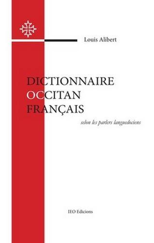 Dictionnaire occitan français ; selon les parlers languedociens