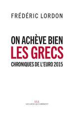Couverture de On achève bien les Grecs ; chroniques de l'Euro 2015