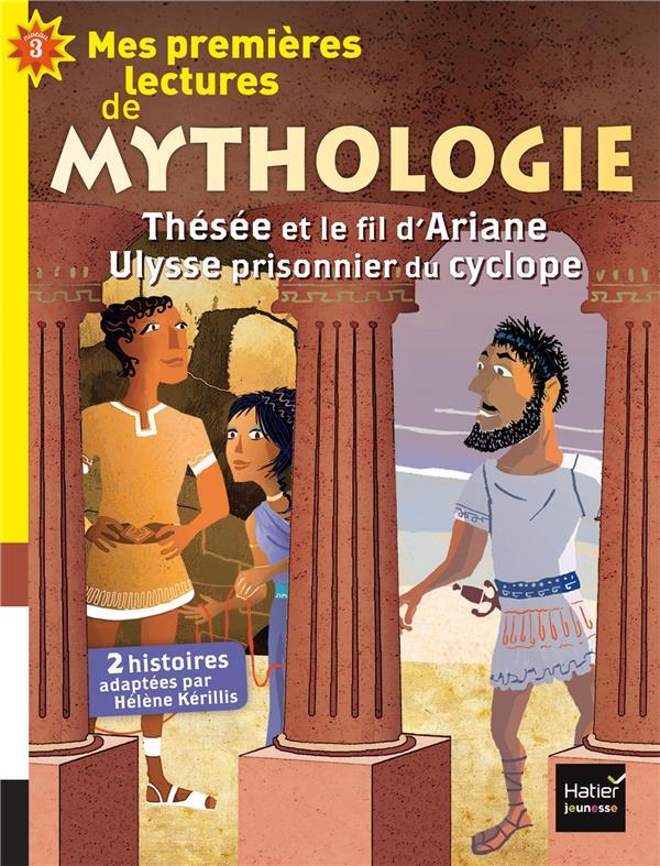 Mes premières lectures de mythologie : Thésée et le fil d'Ariane suivi de Ulysse prisonnier du cyclope / textes adaptés par Hélène Kérillis | Kérillis, Hélène