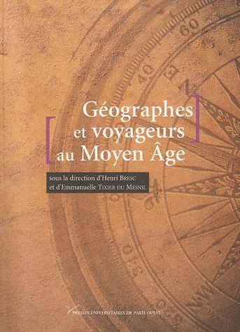GEOGRAPHES ET VOYAGEURS AU MOYEN AGE