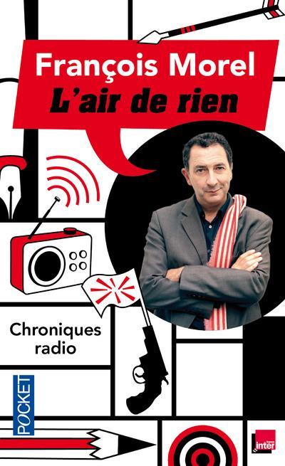 L' air de rien : Chroniques / François Morel | Morel, François (1959 - ....)