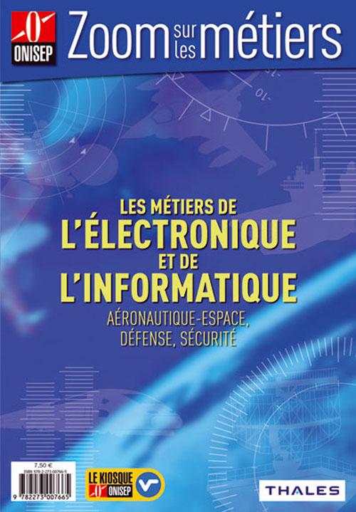 Les Metiers De L'Electronique Et De L'Informatique ; Aeronautique-Espace, Defense, Securite