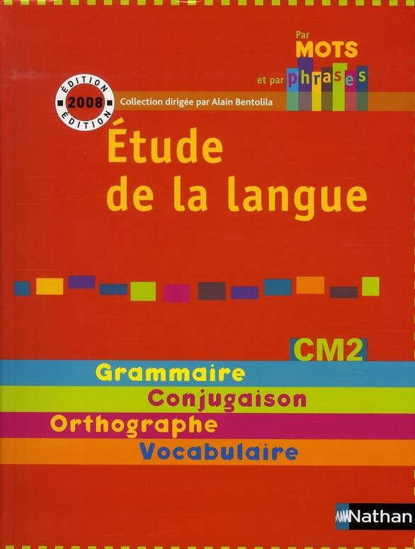 Par Mots Et Par Phrases; Etude De La Langue ; Cm2 ; Manuel De L'Eleve