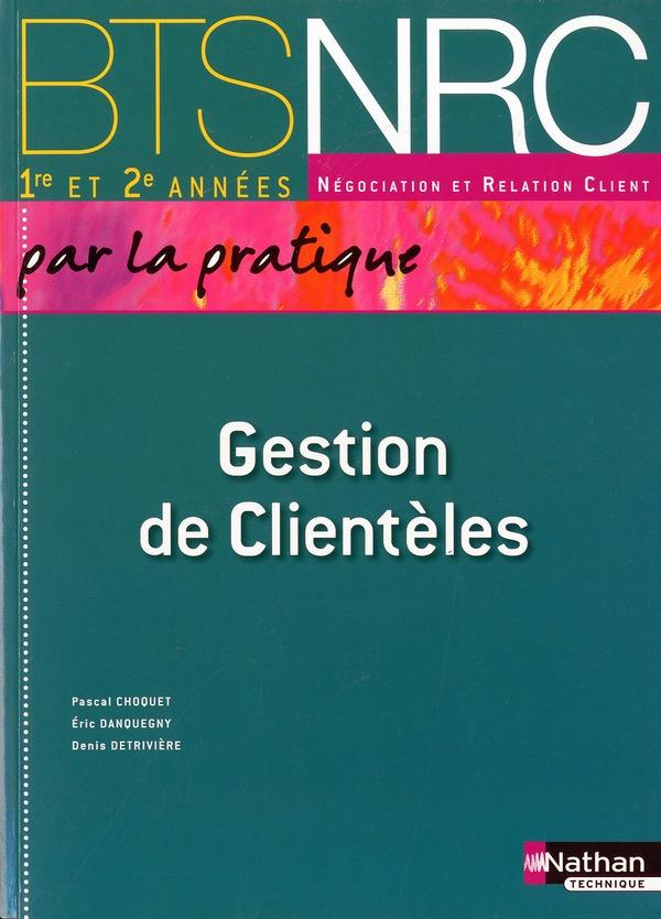 Gestion De Clienteles ; Bts Nrc ; Livre De L'Eleve (Edition 2010)