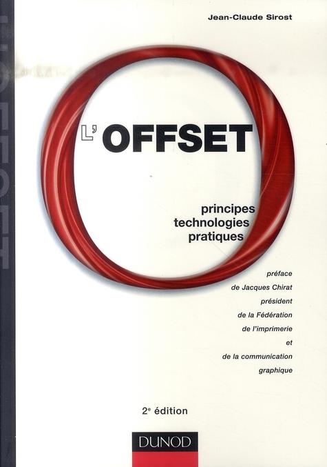 L'Offset - 2eme Edition - Principes, Technologies, Pratiques
