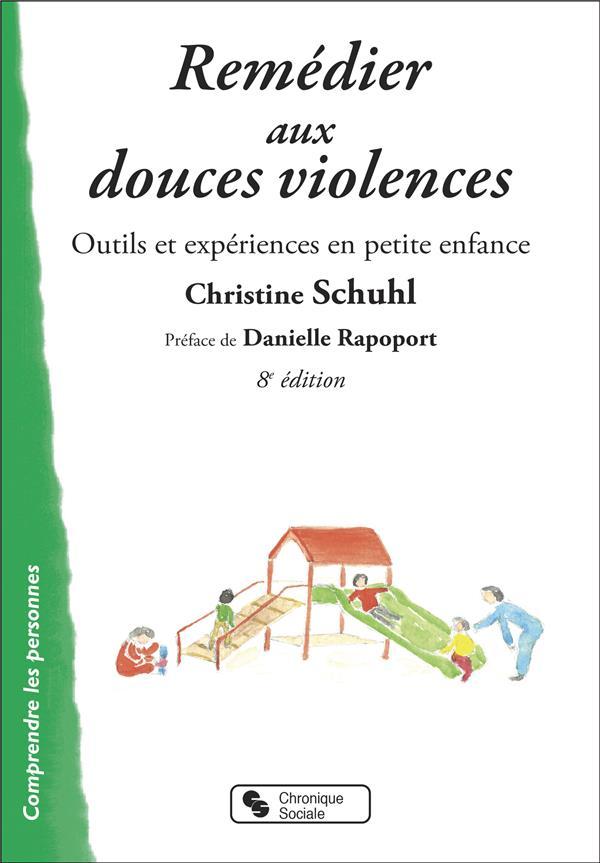 Remedier Aux Douces Violences, Outils Et Experiences En Petite Enfance