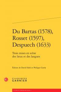 Du Bartas (1578), Rosset (1597), Despuech (1633) ; trois mises en scène des lieux et des langues