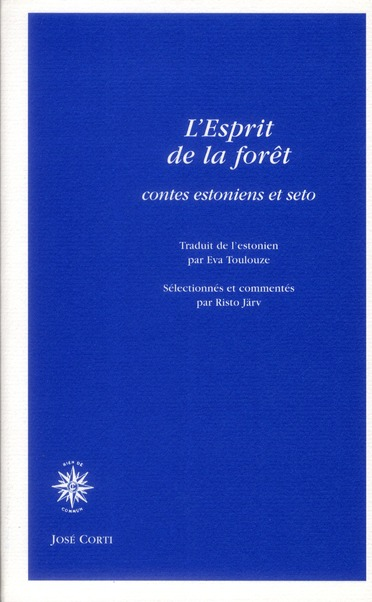 L'ESPRIT DE LA FORET, CONTES ESTONIENS ET SETO