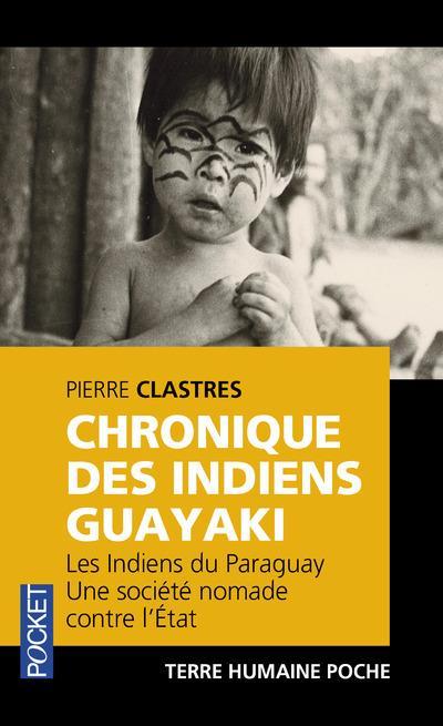 CHRONIQUE DES INDIENS GUAYAKI : UNE SOCIETE NOMADE CONTRE L'ETAT