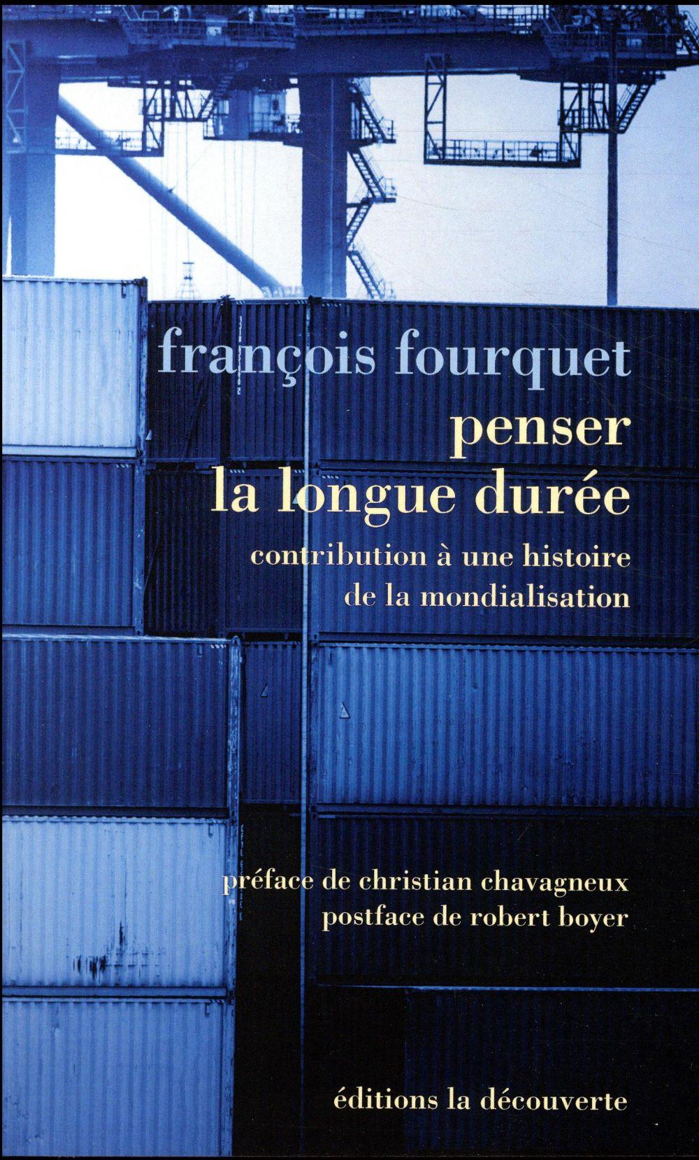 PENSER LA LONGUE DUREE : CONTRIBUTION A UNE HISTOIRE DE LA MONDIALISATION