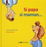 si papa, si maman - Bruno  Heitz, Francine Bouchet