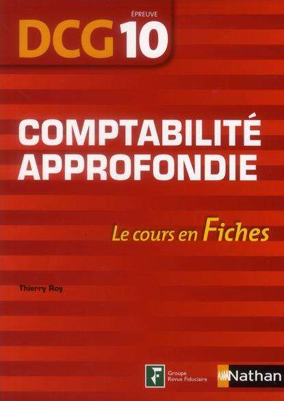 Comptabilite Approfondie ; Dcg Epreuve 10 ; Le Cours En Fiches