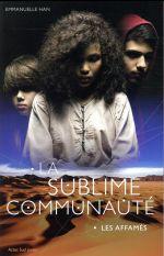 La Sublime communauté (1) : Les affamés.1