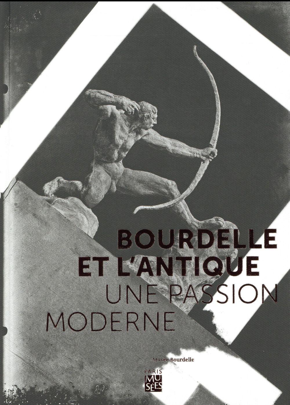 Bourdelle et l'antique, une passion moderne