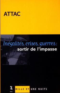 Inegalites, Crises, Guerres : Sortir De L'Impasse