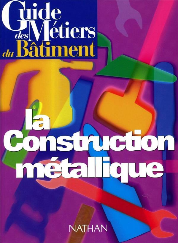 Guide De Construction Metallique  Guide Des Metiers Du Batiment