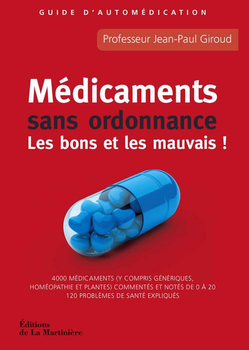 Medicaments Sans Ordonnance ; Les Bons Et Les Mauvais ! Guide D'Automedication