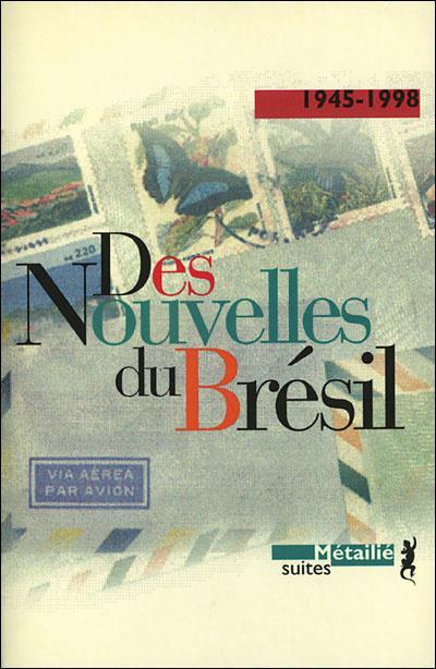 DES NOUVELLES DU BRESIL 1945-1998