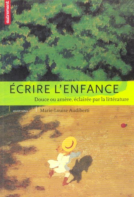 ECRIRE L'ENFANCE (MUTATIONS 223)