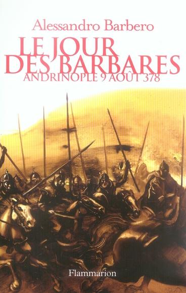 LE JOUR DES BARBARES : ANDRINOPLE, 9 AOUT 378