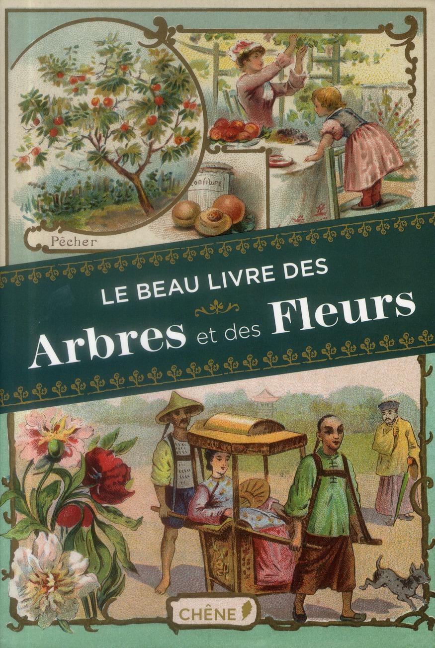 Le Beau Livre Des Arbres Et Des Fleurs