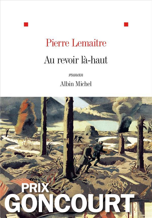 Au revoir là-haut : roman | Lemaitre, Pierre. Auteur