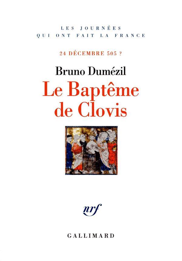 LE BAPTEME DE CLOVIS (24 DECEMBRE 505 ?)