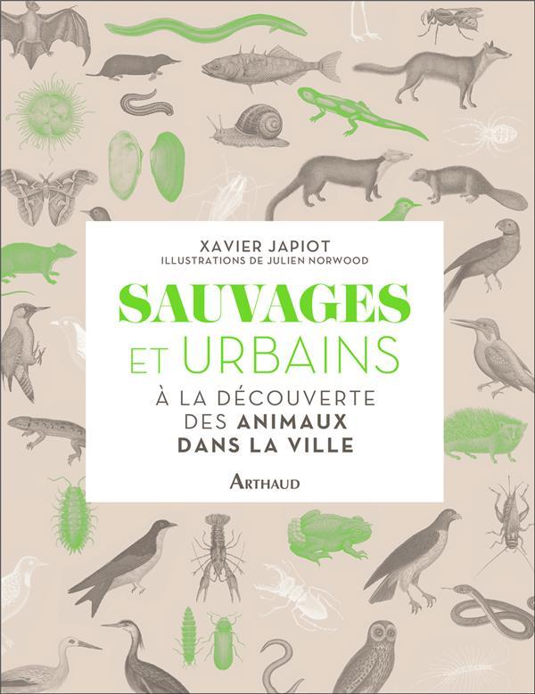SAUVAGES ET URBAINS : A LA DECOUVERTE DES ANIMAUX DANS LA VILLE