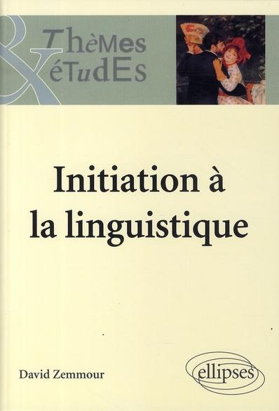 Initiation A La Linguistique