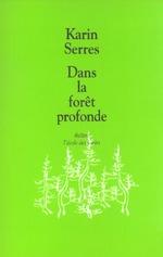 dans la foret profonde - Karin Serres