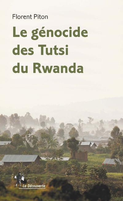 LE GENOCIDE DES TUTSI DU RWANDA