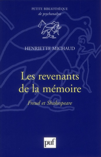 LES REVENANTS DE LA MEMOIRE : FREUD ET SHAKESPEARE